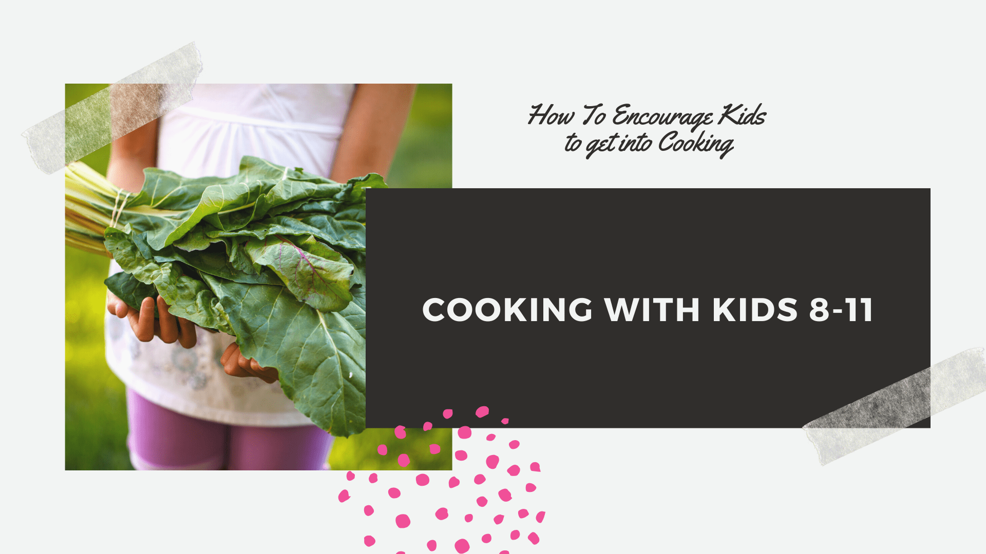 How to encourage kids to get into cooking