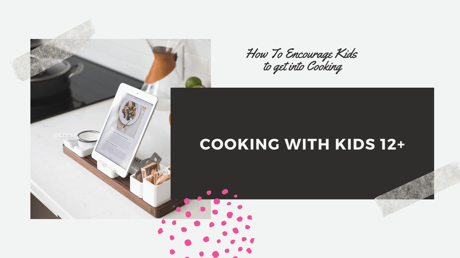 how to encourage your kids to get into cooking